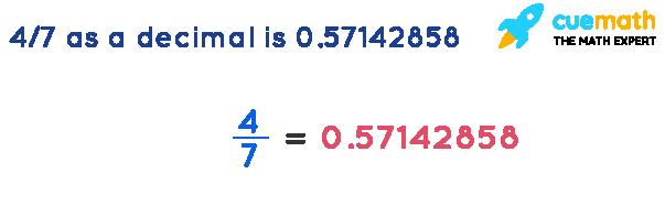 4-7-as-a-decimal-is-0.57142858