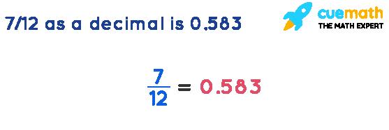 7-12-as-a-decimal-is-0.583