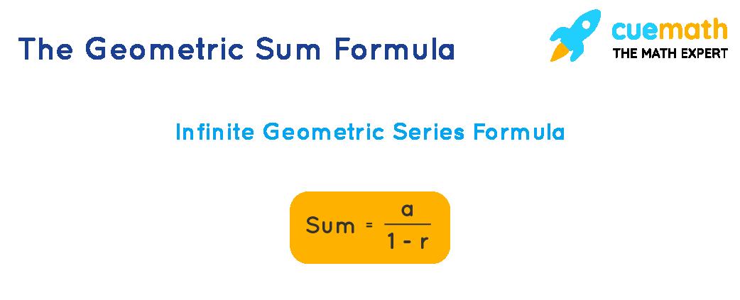 Infinite Geometric Series formula
