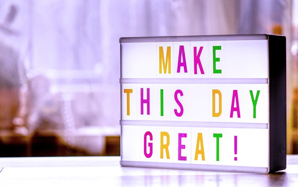 make the day great motivational quote
