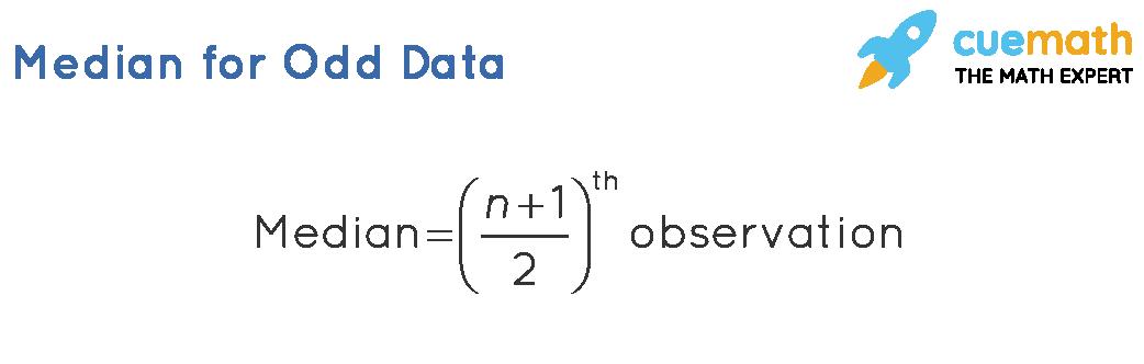 The median formula for n odd observations