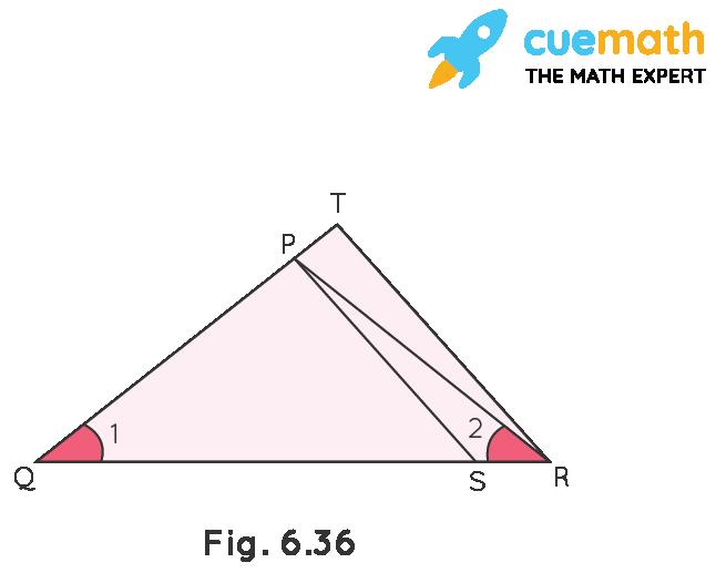 In Fig.6.36 QR/QS = QT/PR and ∠1 = ∠2. Show that ΔPQS ~ ΔTQR.