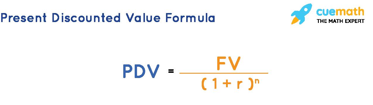 Present Discounted Value Formula