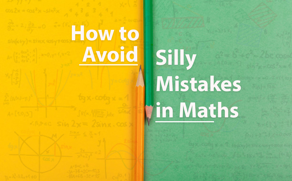 How to avoid silly mistakes?